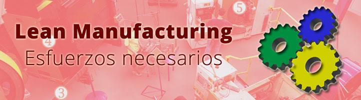 Los 6 Esfuerzos que son necesarios para desarrollar con éxito el Lean Manufacturing