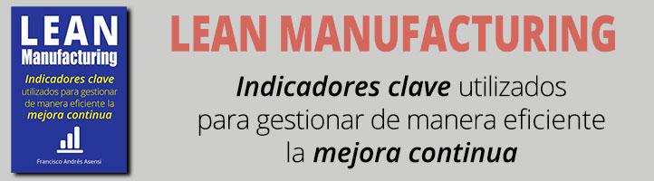 Libro: Lean Manufacturing. Indicadores Clave para Gestionar de Manera Eficiente la Mejora Continua.